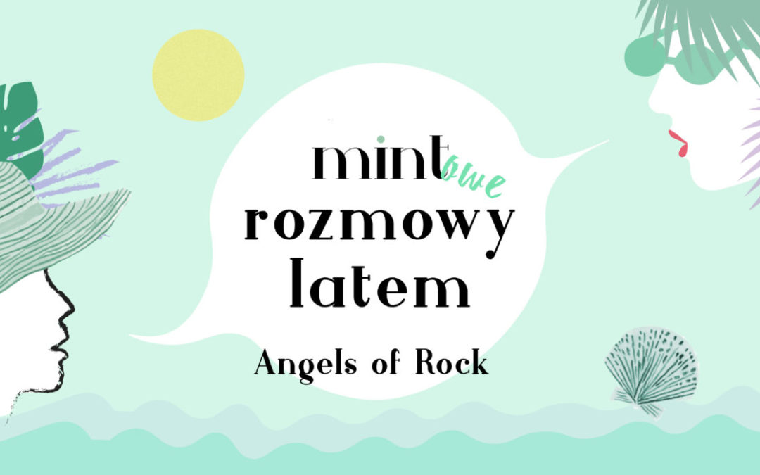 MINTOWE ROZMOWY LATEM / ANGELS OF ROCK