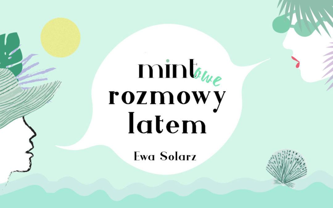 MINTOWE ROZMOWY LATEM / EWA SOLARZ