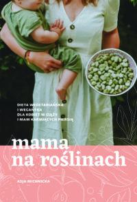 książki Asji Michnickiej Mama na roślinach